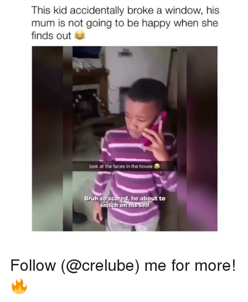 When She Finds Out: This kid accidentally broke a window, his  mum is not going to be happy when she  finds out  look at the faces in the house  Bruh so sc  he about to  nitch on Follow (@crelube) me for more! 🔥