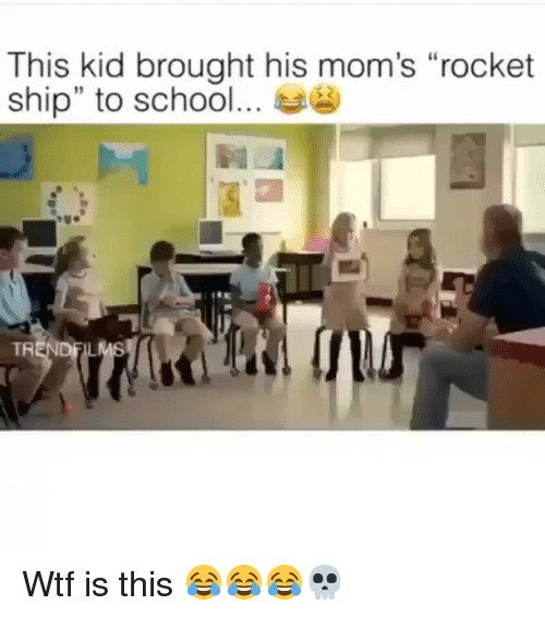 """rocket ship: This kid brought his mom's """"rocket  ship"""" to school s  TR Wtf is this 😂😂😂💀"""
