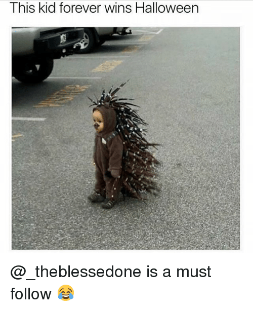 Halloween, Memes, and Forever: This kid forever wins Halloween @_theblessedone is a must follow 😂
