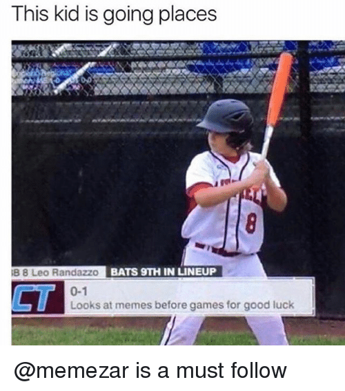 Memes, Games, and Good: This kid is going places  B 8 Leo Randazzo  BATS 9TH IN LINEUP  0-1  CT  Looks at memes before games for good luck @memezar is a must follow