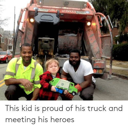 Heroes, Proud, and Kid: This kid is proud of his truck and meeting his heroes