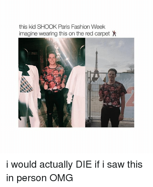 Fashion, Memes, and Omg: this kid SHOOK Paris Fashion Week  imagine wearing this on the red carpet  牲11: i would actually DIE if i saw this in person OMG