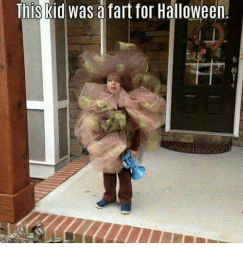 Halloween, Memes, and 🤖: This kid was a fart for Halloween.  IT