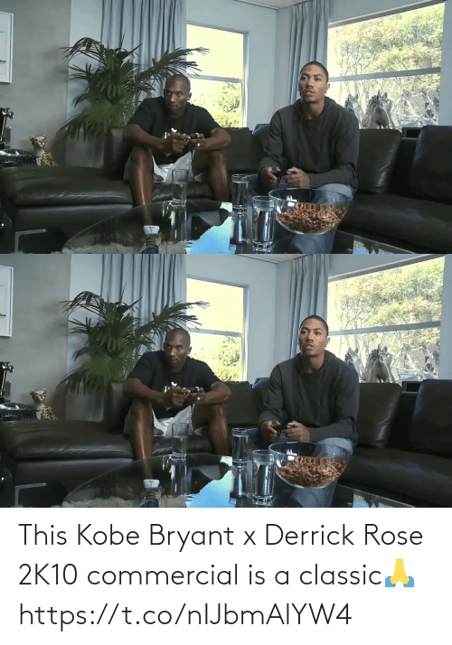 Derrick Rose: This Kobe Bryant x Derrick Rose 2K10 commercial is a classic🙏 https://t.co/nIJbmAlYW4