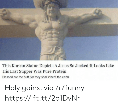 jacked: This Korean Statue Depicts A Jesus So Jacked It Looks Like  His Last Supper Was Pure Protein  Blessed are the buff, for they shall inherit the earth Holy gains. via /r/funny https://ift.tt/2o1DvNr