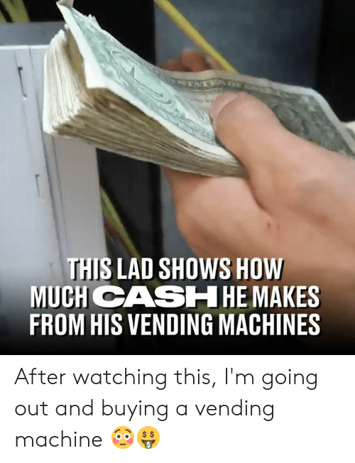 vending machine: THIS LAD SHOWS HOW  MUCH CASHHE MAKES  FROM HIS VENDING MACHINES After watching this, I'm going out and buying a vending machine 😳🤑