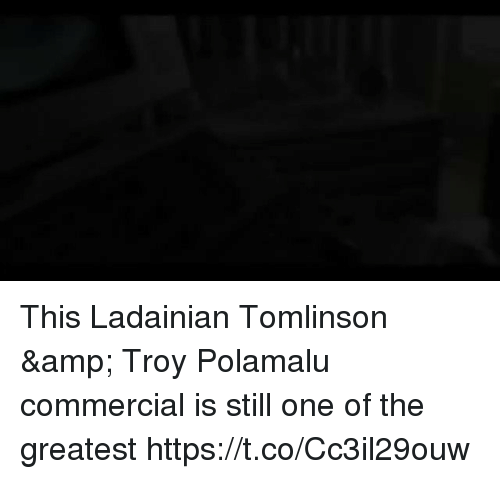 troy polamalu: This Ladainian Tomlinson & Troy Polamalu commercial is still one of the greatest https://t.co/Cc3il29ouw