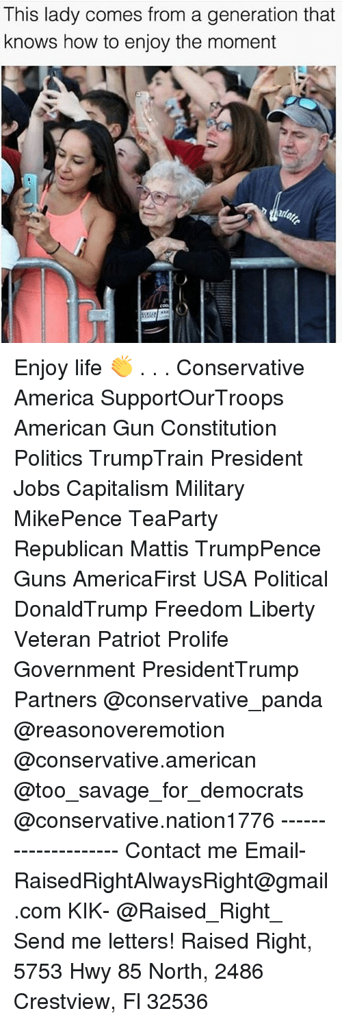 America, Guns, and Life: This lady comes from a generation that  knows how to enjoy the moment Enjoy life 👏 . . . Conservative America SupportOurTroops American Gun Constitution Politics TrumpTrain President Jobs Capitalism Military MikePence TeaParty Republican Mattis TrumpPence Guns AmericaFirst USA Political DonaldTrump Freedom Liberty Veteran Patriot Prolife Government PresidentTrump Partners @conservative_panda @reasonoveremotion @conservative.american @too_savage_for_democrats @conservative.nation1776 -------------------- Contact me ●Email- RaisedRightAlwaysRight@gmail.com ●KIK- @Raised_Right_ ●Send me letters! Raised Right, 5753 Hwy 85 North, 2486 Crestview, Fl 32536