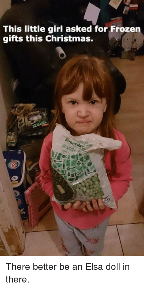 girls ask: This little girl asked for Frozen  gifts this Christmas. There better be an Elsa doll in there.