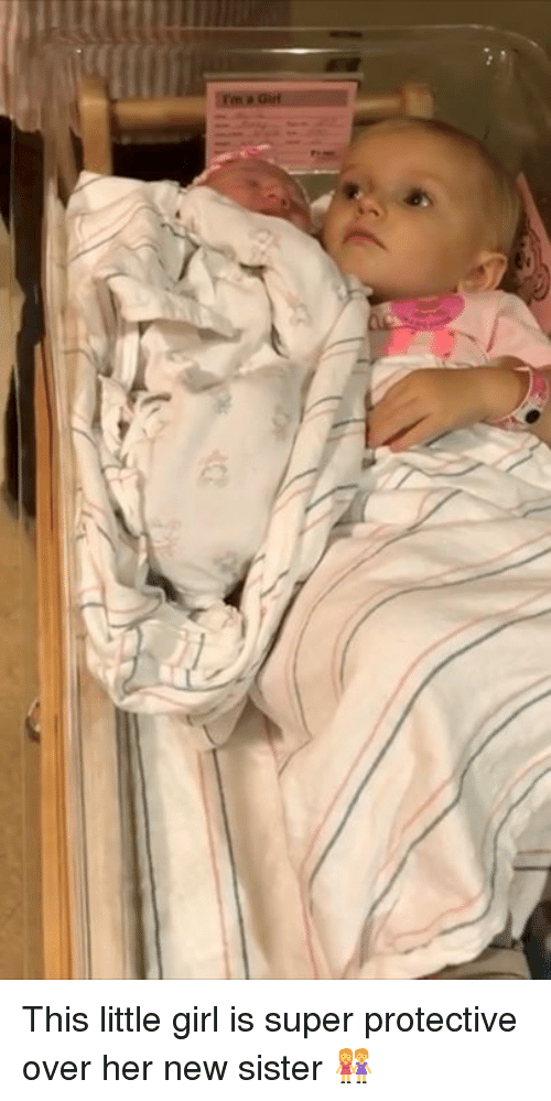 Girl, Her, and Super: This little girl is super protective over her new sister 👭