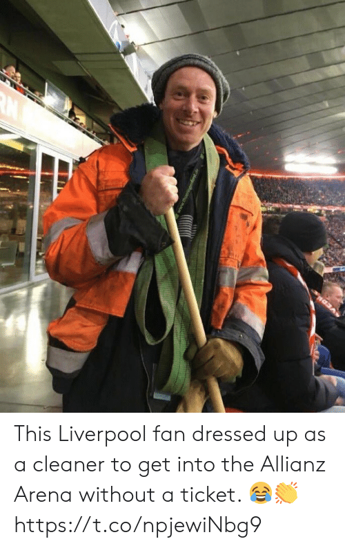 arena: This Liverpool fan dressed up as a cleaner to get into the Allianz Arena without a ticket. 😂👏 https://t.co/npjewiNbg9