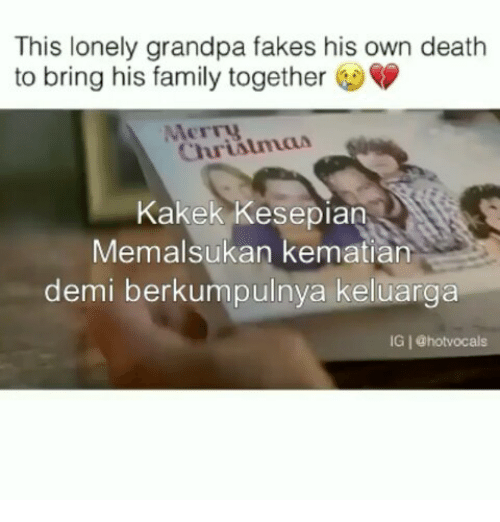 Family, Grandpa, and Death: This lonely grandpa fakes his own death  to bring his family together  Merry  Kakek Kesepian  Memalsukan kematian  demi berkumpulnya keluarga  IG | @hotvocals