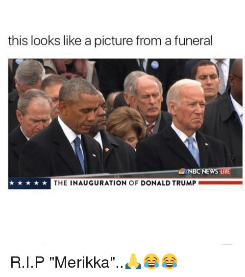 "Inauguration Of Donald Trump: this looks like a picture from a funeral  NBC NEWS LIVE  THE INAUGURATION OF  DONALD TRUMP R.I.P ""Merikka""..🙏😂😂"