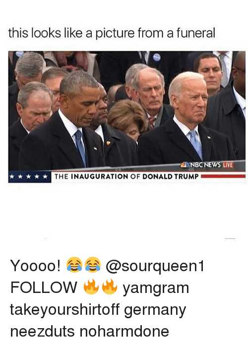 Inauguration Of Donald Trump: this looks like a picture fromafuneral  NBCNE  LIVE  THE INAUGURATION OF DONALD TRUMP Yoooo! 😂😂 @sourqueen1 FOLLOW 🔥🔥 yamgram takeyourshirtoff germany neezduts noharmdone