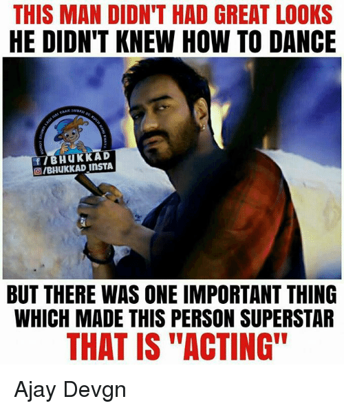 """ajay devgn: THIS MAN DIDN'T HAD GREAT LOOKS  HE DIDN'T KNEW HOW TO DANCE  BHUKKAD  OIBHuKKAD BUT THERE WAS ONE IMPORTANT THING  WHICH MADE THIS PERSON SUPERSTAR  THAT IS """"ACTING"""" Ajay Devgn"""