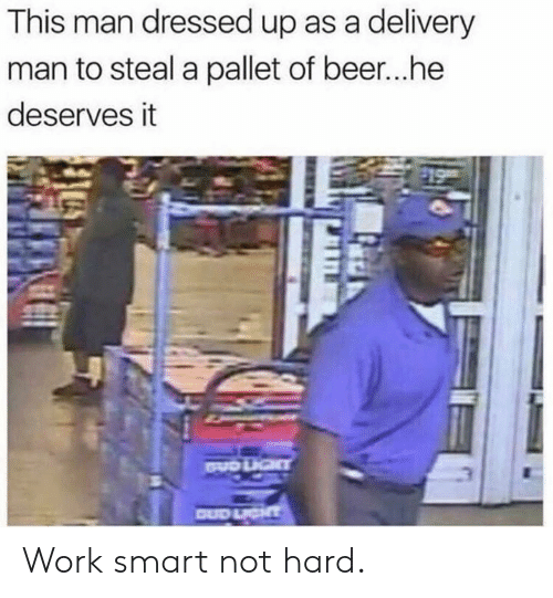 delivery man: This man dressed up as a delivery  man to steal a pallet of beer...he  deserves it Work smart not hard.