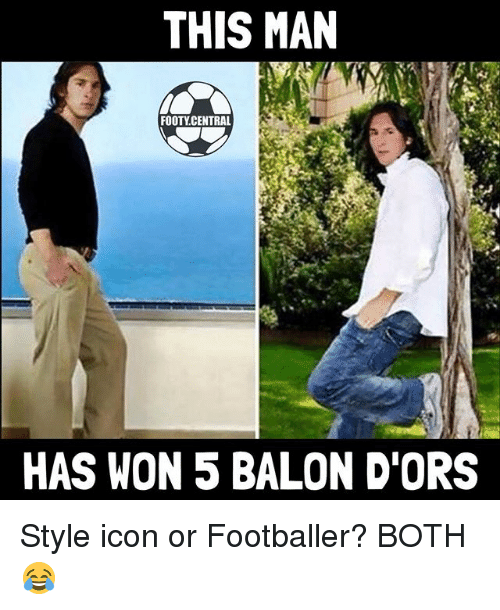 Memes, 🤖, and Icon: THIS MAN  FOOTY CENTRAL  HAS WON 5 BALON DORS Style icon or Footballer? BOTH 😂