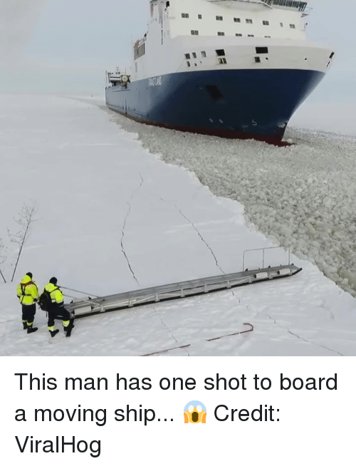 one shot: This man has one shot to board a moving ship... 😱  Credit: ViralHog