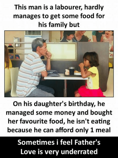hardly: This man is a labourer, hardly  manages to get some food for  his family but  On his daughter's birthday, he  managed some money and bought  her favourite food, he isn't eating  because he can afford only 1 meal  Sometimes i feel Father's  Love is very underrated