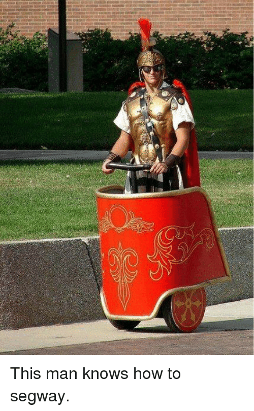 Segway: This man knows how to segway.