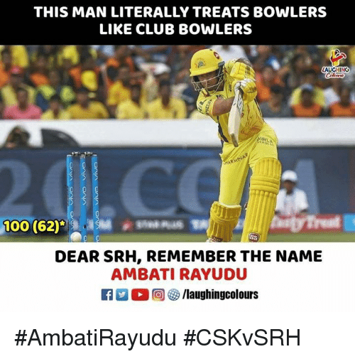remember the name: THIS MAN LITERALLY TREATS BOWLERS  LIKE CLUB BOWLERS  AUGHING  DEAR SRH, REMEMBER THE NAME  AMBATI RAYUDU #AmbatiRayudu #CSKvSRH