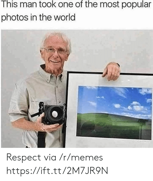 most popular: This man took one of the most popular  photos in the world Respect via /r/memes https://ift.tt/2M7JR9N