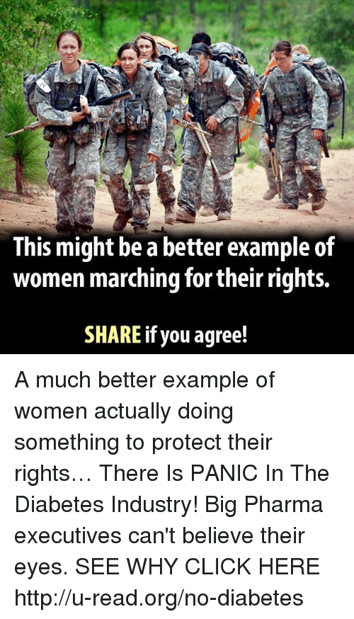 Memes, Diabetes, and 🤖: This might be a better example of  women marching for theirrights.  SHARE if you agree! A much better example of women actually doing something to protect their rights…  There Is PANIC In The Diabetes Industry! Big Pharma executives can't believe their eyes. SEE WHY CLICK HERE ►► http://u-read.org/no-diabetes