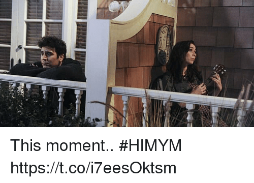 Memes, 🤖, and Himym: This moment.. #HIMYM https://t.co/i7eesOktsm