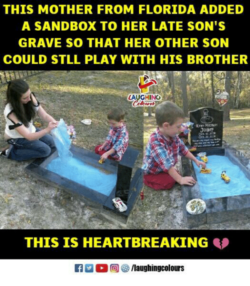 Florida, Indianpeoplefacebook, and Her: THIS MOTHER FROM FLORIDA ADDED  A SANDBOX TO HER LATE SON'S  GRAVE SO THAT HER OTHER SON  COULD STLL PLAY WITH HIS BROTHER  AUGHINO  Ryan Miche  Jolley  THIS IS HEARTBREAKING