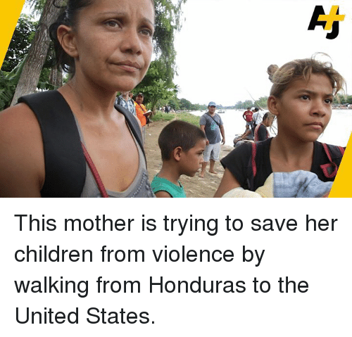 Honduras: This mother is trying to save her children from violence by walking from Honduras to the United States.