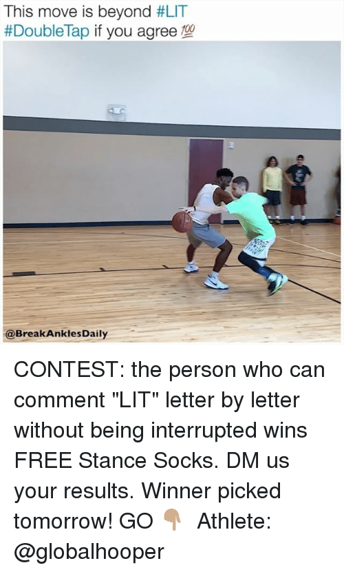 "Anaconda, Lit, and Memes: This move is beyond  #LIT  100  @Break Ankle  Daily CONTEST: the person who can comment ""LIT"" letter by letter without being interrupted wins FREE Stance Socks. DM us your results. Winner picked tomorrow! GO 👇🏽 ⠀ Athlete: @globalhooper"