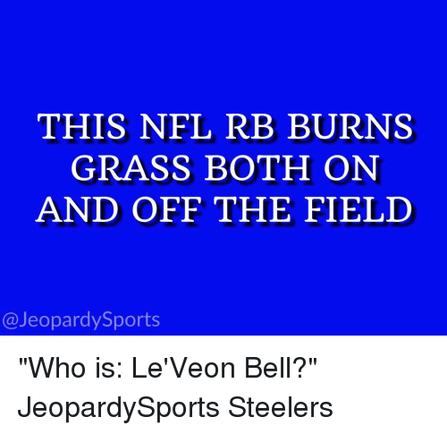"""leveon bell: THIS NFL RB BURNS  GRASS BOTH ON  AND OFF THE FIELD  Jeopardy Sports """"Who is: Le'Veon Bell?"""" JeopardySports Steelers"""