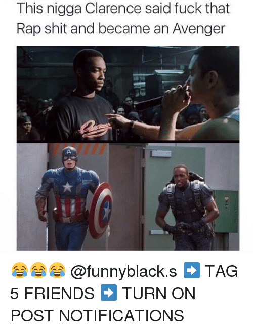 Dank Memes: This nigga Clarence said fuck that  Rap shit and became an Avenger 😂😂😂 @funnyblack.s ➡️ TAG 5 FRIENDS ➡️ TURN ON POST NOTIFICATIONS