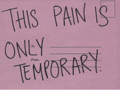 To From: THIS PAIN IS  ONEY  TEMORARY  To.  From