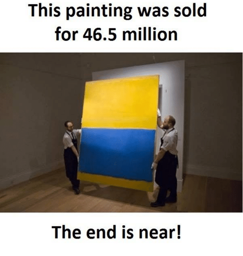 Memes, 🤖, and Painting: This painting was sold  for 46.5 million  The end is near!
