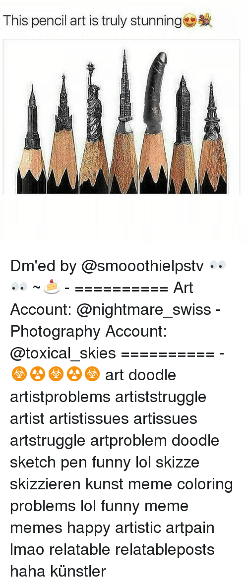 Funny Lols: This pencil art is truly stunning Dm'ed by @smooothielpstv 👀👀 ~🍰 - ========== Art Account: @nightmare_swiss - Photography Account: @toxical_skies ========== -☣☢☣☢☣ art doodle artistproblems artiststruggle artist artistissues artissues artstruggle artproblem doodle sketch pen funny lol skizze skizzieren kunst meme coloring problems lol funny meme memes happy artistic artpain lmao relatable relatableposts haha künstler