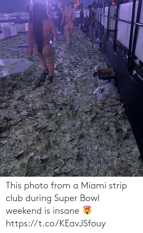 bowl: This photo from a Miami strip club during Super Bowl weekend is insane 🤯 https://t.co/KEavJSfouy