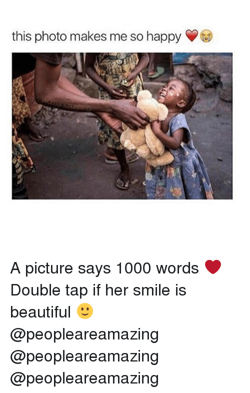 Beautiful, Memes, and Happy: this photo makes me so happy A picture says 1000 words ❤️ Double tap if her smile is beautiful 🙂 @peopleareamazing @peopleareamazing @peopleareamazing