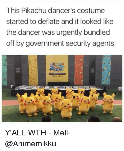 deflate: This Pikachu dancer's costume  started to deflate and it looked like  the dancer was urgently bundled  off by government security agents. Y'ALL WTH - Mell-@Animemikku