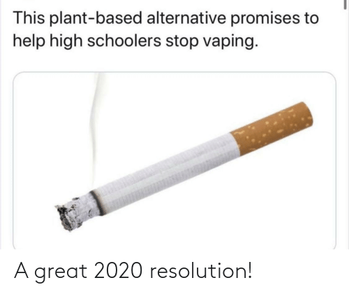 alternative: This plant-based alternative promises to  help high schoolers stop vaping. A great 2020 resolution!