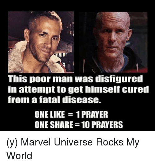 fatality: This poor man was disfigured  in attempt to get himself cured  from a fatal disease.  ONE LIKE PRAYER  ONE SHARE 10 PRAYERS (y) Marvel Universe Rocks My World