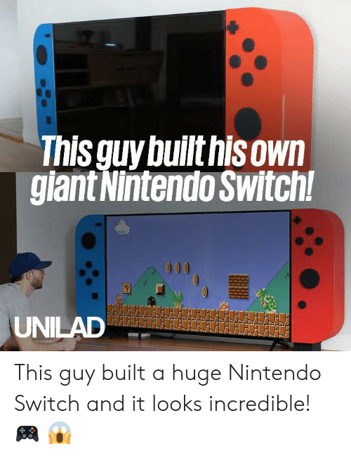 Nintendo Switch : This quy builthisown  giant Nintendo Switch This guy built a huge Nintendo Switch and it looks incredible! 🎮 😱