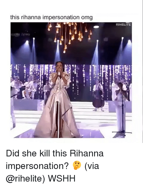 Impersonable: this rihanna impersonation omg  RIHELITE Did she kill this Rihanna impersonation? 🤔 (via @rihelite) WSHH