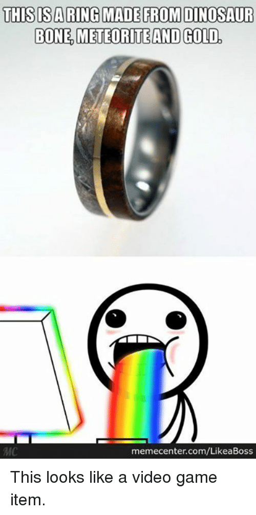 Bones, Memes, and Video Games: THIS SA RING MADE FROM DINOSAUR  BONE METEORITE ANDGOLD  memecenter.com/LikeaBoss This looks like a video game item.