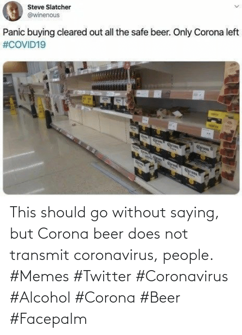 facepalm: This should go without saying, but Corona beer does not transmit coronavirus, people. #Memes #Twitter #Coronavirus #Alcohol #Corona #Beer #Facepalm