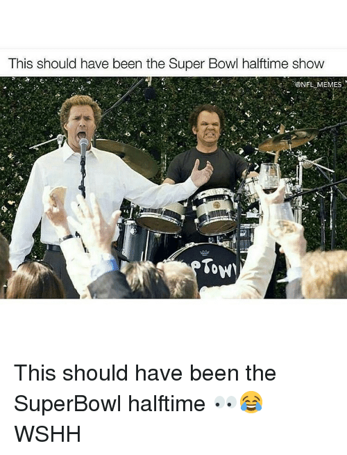 superbowl halftime: This should have been the Super Bowl halftime show  ONFL MEMES This should have been the SuperBowl halftime 👀😂 WSHH