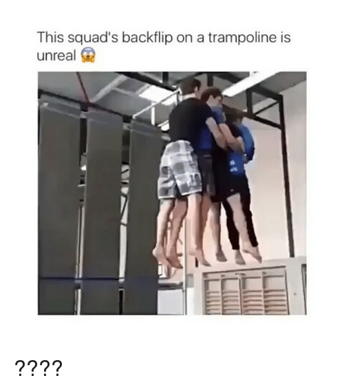 unreal: This squad's backflip on a trampoline is  unreal G2 ????