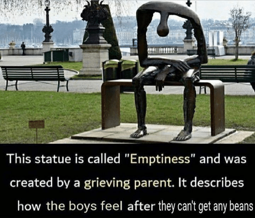 """emptiness: This statue is called """"Emptiness"""" and was  created by a grieving parent. It describes  how the boys feel after they can't get any beans"""