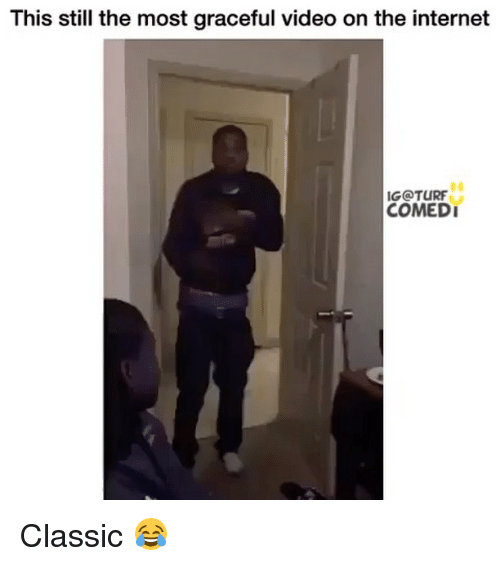Internet, Memes, and Video: This still the most graceful video on the internet  IG TURF  COMEDI Classic 😂