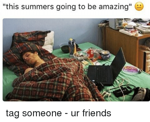 "Amazing: ""this summers going to be amazing"" tag someone - ur friends"